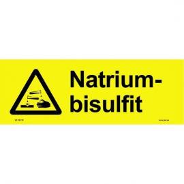 Varningsskylt. Natriumbisulfit