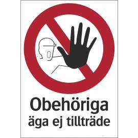 Förbudsskylt - Tillträde förbjudet