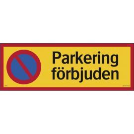Förbudsskylt - Parkering förbjuden