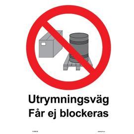 Förbudsskylt. Utrymningsväg får ej blockeras