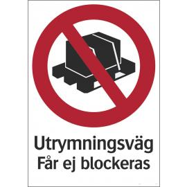 Förbudsskylt - Utrymningsväg får ej blockeras